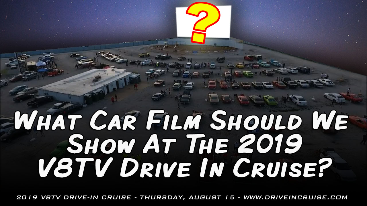 What Film 2019 Drive In Cruise