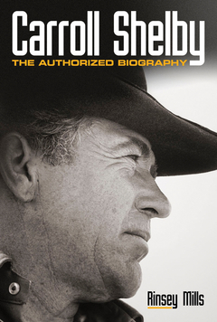 Carroll Shelby: The Authorized Biography Book