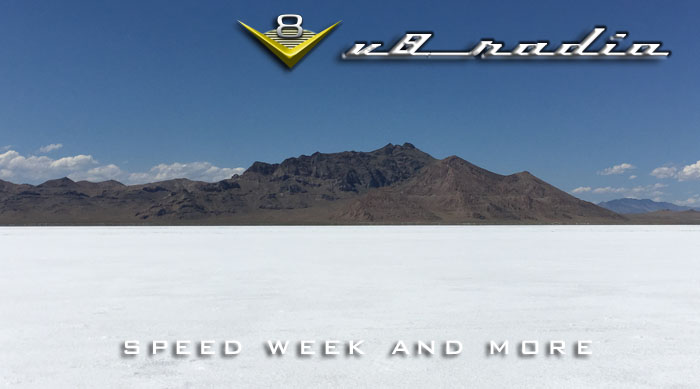 V8 Radio:  Bonneville Speed Week, Drive In Cruise Recap, Trivia, and More