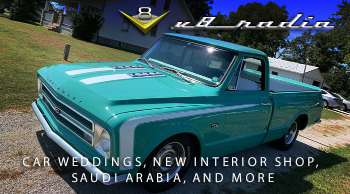 V8 Radio:  Car Guy Wedding, V8 Speed & Resto Interior Shop, Saudi Arabia,  Trivia, and More!